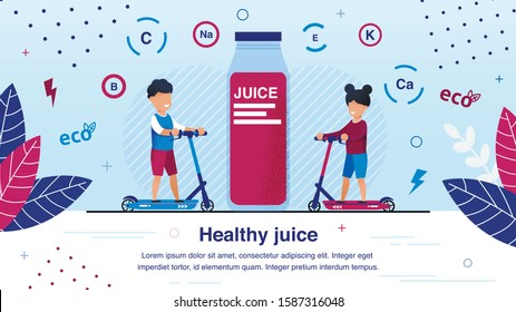 Fresh Organic Juice for Children Healthy Nutrition Trendy Flat Vector Ad Banner, Poster Template. Happy Boy and Girl Riding Scooters, Drinking Natural Juice Rich for Vitamins and Minerals Illustration