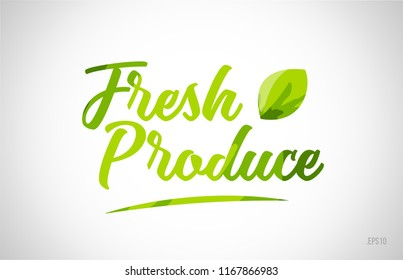 fresh produce green leaf word on white background suitable for card icon or typography logo design