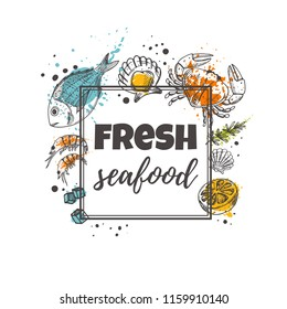 Fresh seafood concept design. Daily fresh. Hand drawn vector illustration. Can be used for menu, marine cafe, market, shop, barbeque, fish house, restaurant, bar, poster, label, sticker, logo.