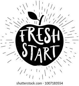 Fresh start card. Hand drawn lettering shaped in apple. Motivational quote for your design, t-shirts and posters. Ink illustration. Modern brush calligraphy. Isolated on white background.