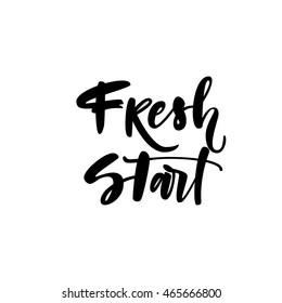 Fresh start card. Hand drawn motivational quote. Ink illustration. Modern brush calligraphy. Isolated on white background.