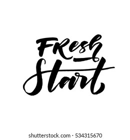 Fresh start postcard. Hand drawn beginning lettering. Ink illustration. Modern brush calligraphy. Isolated on white background.