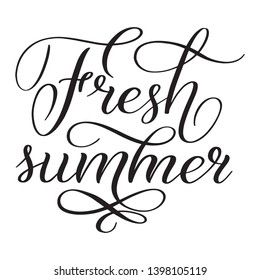 Fresh summer. Elegant black isolated cursive with flourish. Calligraphic style. Hand writing script. Brush pen lettering. Handwritten phrase. Vector design element for greeting cards.