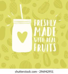 Freshly made with real fruits mason jar.