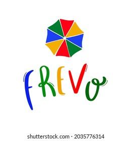Frevo. Brazilian tradicional music in portuguese Hand Lettering Calligraphy. Vector.