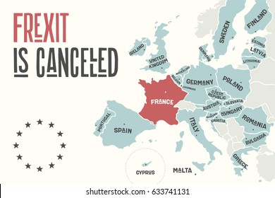Frexit is cancelled. Poster map of the European Union with country names and France of red color. Print map of EU for business, economic, political, Frexit and geography themes. Vector Illustration