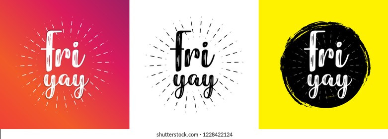 Fri Yay, a friday concept text design. Hand written typographic vector illustration. calligraphic inspirational quote for posters, t-shirts, cards, prints, wall decals and stickers.