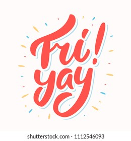 Fri yay! Happy friday. Vector lettering.