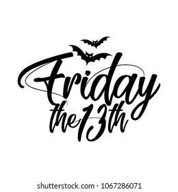 Friday the 13th - Hand lettering typography text in vector eps 10. Lettering word art design. Good for scrap booking, posters, greeting cards, banners, textiles, gifts, T-shirts, mugs or other gifts.