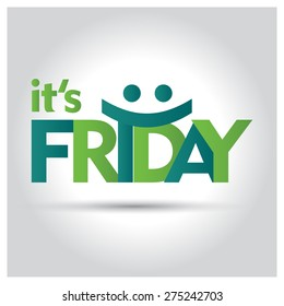 Its Friday. Creative Green Typography with smiley face. Vector Typography background.