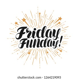 Friday funday, lettering. Handwritten inscription typographic design, vector illustration
