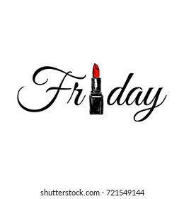 Friday inscription party, written letter by hand drawing red lipstick. Friday party. Fashion quote design. T-shirt print.