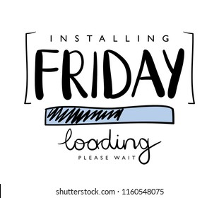 Friday loading concept / Vector illustration design for t shirt graphics, prints, posters, cards, stickers and other creative uses