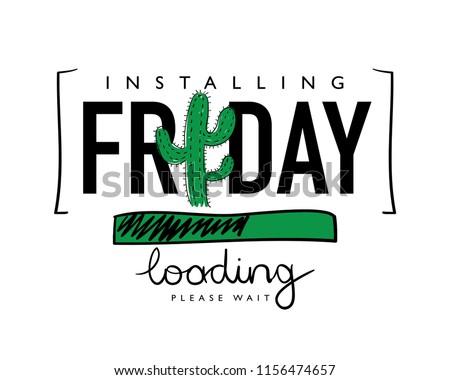 4b6ad90be1fa0 Friday loading concept / Vector illustration design for t shirt graphics,  slogan tees, fashion