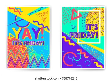 It's Friday. Yay. Vector poster templates with memphis stile illustrations. Abstract juicy colors templates for brochure, poster, party invitation.
