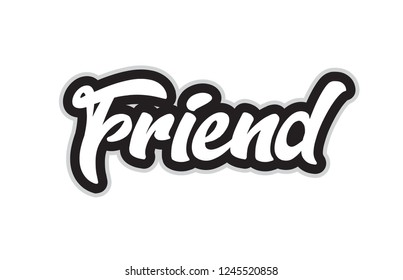 friend hand written word text for typography design in black and white color. Can be used for a logo, branding or card