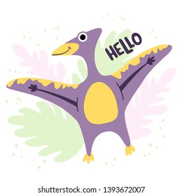 Friendly dinosaur pteranodon with hand lettering. Children flat hand drawn style vector illustration. Cute smiling dino for kids book, games, posters.