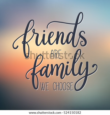Friends Family We Choose Fashion Print Stock Vector Royalty Free