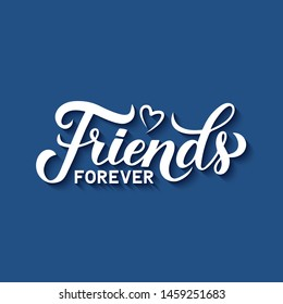 Friends forever calligraphy hand lettering on blue background. Friendship Day inspirational quote.  Vector template for greeting card, typography poster, banner, flyer, t-shot, etc.