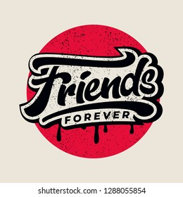 Friends forever text slogan print with grunge texture for t shirt other us. lettering slogan graphic vector illustration