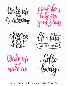 Friendship Family Romantic love lettering. Calligraphy postcard graphic design typography. Hand written vector sign. You are so sweet awesome. Good shoes good places. Hello lovely. Wake up Make up