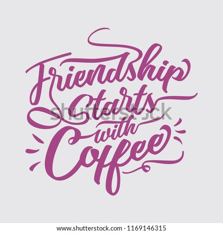 Friendship Starts Coffee Coffee Quotes Digitally Stock Vector