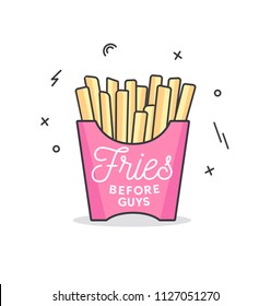 Fries before guys feminine inspirational poster with french fries in trendy linear design isolated on white background. Motivational card, poster, pin for friends and sisters