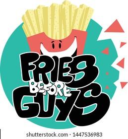 Fries before guys poster design/ t-shirt design. Vector illustration isolated on white background