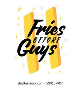 Fries before guys typography concept. Feminism slogan. love fried potato. vector illustration. eps 10