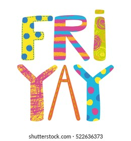 Fri-yay. hand lettering, colorful vector illustration, isolated design object