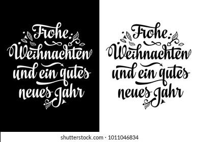 Frohe Weihnacht. Congratulations in German language. Christmas in Belgium, Austria, Liechtenstein, Switzerland. Happy Christmas in Deutschland. English translation: Happy New Year and Merry Christmas