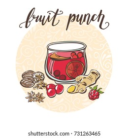 Fruit punch. Vector illustration with hot drink and its ingredients in circle composition and handwriting. Hand drawn doodle cup with tasty beverage for recipe card, poster or menu design