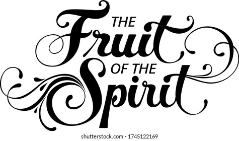 The fruit of the spirit - custom calligraphy text