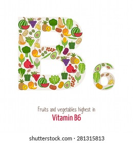 Fruits and vegetables highest in vitamin B6 composing B6 letter shape, nutrition and healthy eating concept