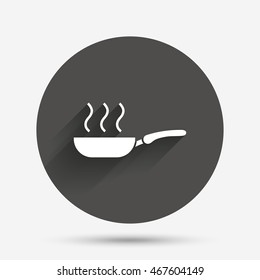 Frying pan sign icon. Fry or roast food symbol. Circle flat button with shadow. Vector