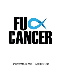 Fuck Cancer (prostate Cancer) - hand drawn prostate Cancer Awareness month lettering phrase. Brush ink vector quote for banners, greeting card, poster design.