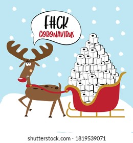 Fuck Coronavirus -Angry reindeer with toilet paper tower in sleigh. Funny greeting card for Christmas in covid-19 pandemic self isolated period.