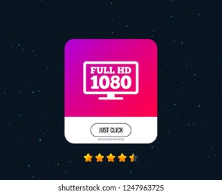 Full hd widescreen tv sign icon. 1080p symbol. Web or internet icon design. Rating stars. Just click button. Vector