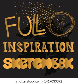 Full of inspiration sketchbook - vector colorful lettering with line pattern and jungle leaves for cover. Text design for sketchbook, posters, cards, covers, presentations, stickers.