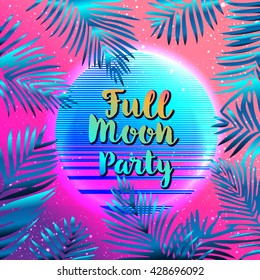 Full moon party background, vector illustration. Summer sun poster with palm leafs.Multicolor abstract  with tropical palm trees and abstract sun in vibrant psychedelic colors. 90s style concept.