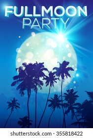 Full moon party vector poster template with big moon and dark palms silhouettes