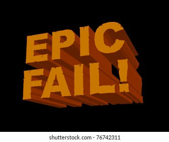A fun 3D image with 'Epic Fail!' in a cracked and eroded font. This is a cheeky popular gamer/online slang phrase for anyone or anything that is a massive failure.