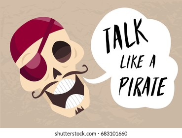 Fun cartoon skull saying Talk like a pirate. Holiday card to Talk Like a Pirate Day 1 Vector jolly Roger. Pirate postcard.