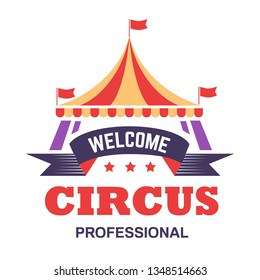 Fun fair circus show isolated icon big top tent vector carnival or fairground entertainment or amusement festival emblem or logo performance with animals and acrobats and clowns striped marquee