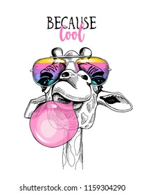 Fun Giraffe in a rainbow glasses and with a pink bubble gum. Because cool - lettering quote. Humor card, t-shirt composition, hand drawn style print. Vector illustration.