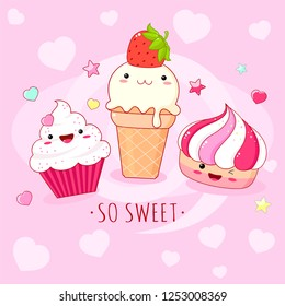 Funny background with cute sweet icons in kawaii style with smiling face and pink cheeks. Inscription So sweet, ice cream and cupcake. EPS8