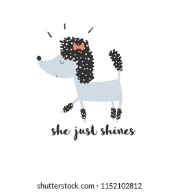 A funny blue poodle with a bow and a text - she just shines. Vector illustration for children for print, poster or greeting card.