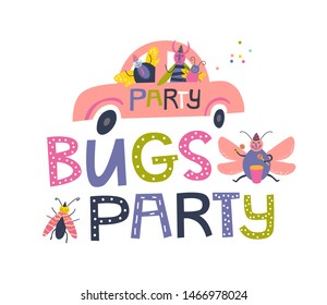Funny cartoon bugs in the car with the inscription Bugs Party. Vector illustration for kids print, fabric design. Nursery decoration
