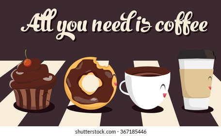 Funny cartoon characters coffee, muffin, donut. All you need is coffee Beatles theme. Vector illustration flat design.