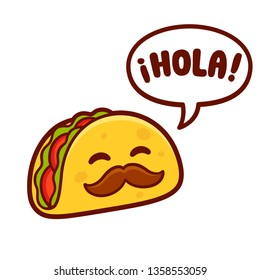 Funny cartoon taco character with mustache saying Hola (Hello in Spanish). Cute Mexican food restaurant mascot vector illustration. Mexico stereotype drawing.